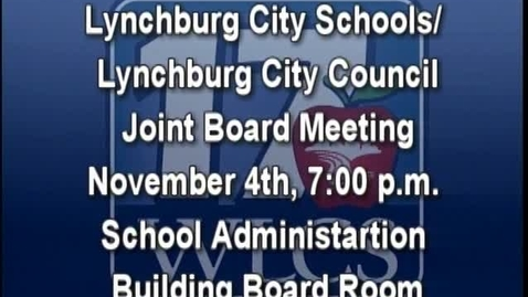 Thumbnail for entry LCS Board / Lynchburg City Council Joint Meeting November 4th, 2014