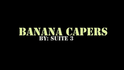 Thumbnail for entry Banana Caper, 2nd Block, Suite 3, Fall 2017
