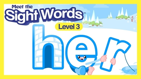 """Thumbnail for entry Meet the Sight Words Level 3 - """"her"""""""