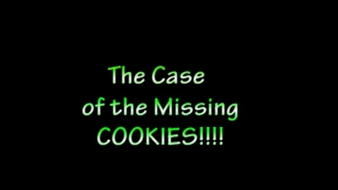 Thumbnail for entry The Case of the Missing Cookies!!