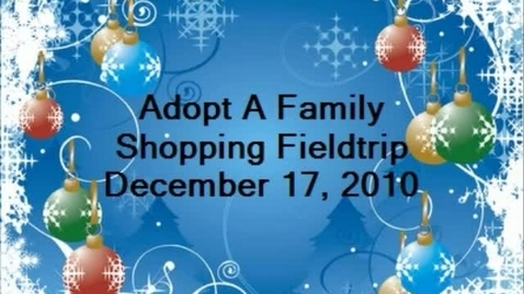 Thumbnail for entry Adopt A Family Shopping Fieldtrip