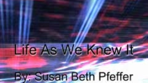 Thumbnail for entry Life As We Knew It