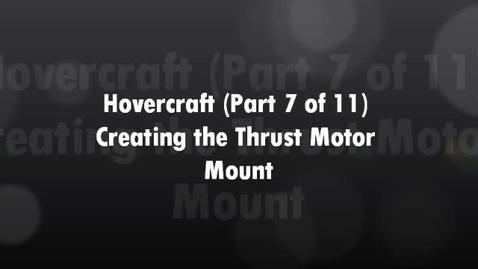 Thumbnail for entry Hovercraft (7 of 11) Creating Thrust Motor Mount
