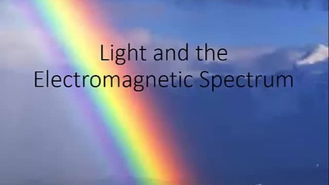 Thumbnail for entry Light and the Electromagnetic Spectrum