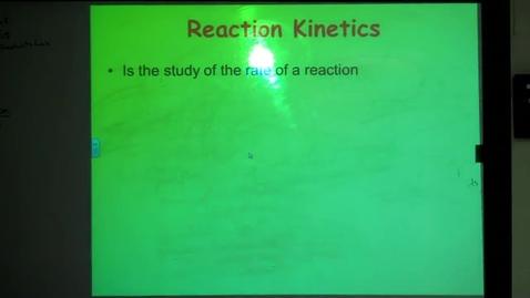 Thumbnail for entry Unit 6 Reaction Kinetics