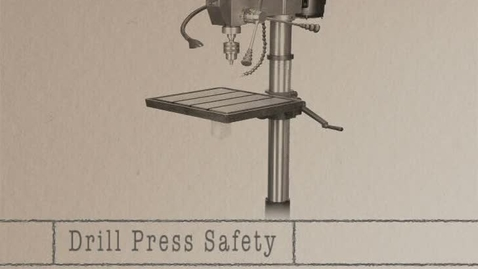 Thumbnail for entry Mr. Pantos: Drill Press Safety Tips