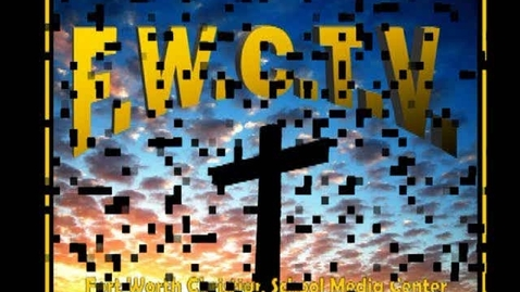 Thumbnail for entry FWCTV Welcome to Fort Worth Christian Middle School
