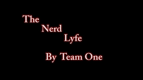 Thumbnail for entry The Nerd Lyfe