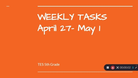 Thumbnail for entry Weekly Tasks 4/27-5/1