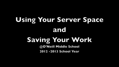 Thumbnail for entry Accessing Your Server Space and Saving Your Work