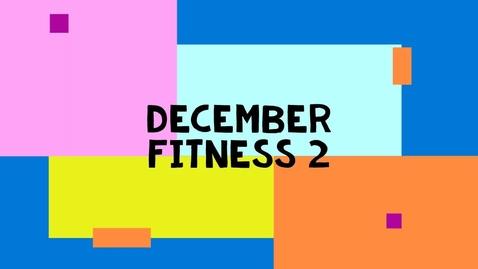 Thumbnail for entry December Fitness 2