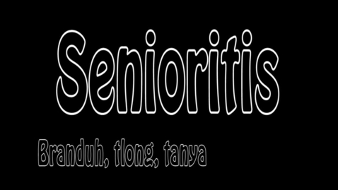 Thumbnail for entry Senioritis - WSCN 2015/2016
