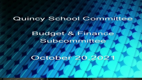 Thumbnail for entry Quincy Public Schools  Sub Committees of October 20,2021