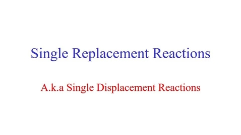 Thumbnail for entry Single Displacement - Chemistrry