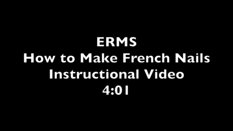 Thumbnail for entry ERHS Clermont Educational How To Make French Nails