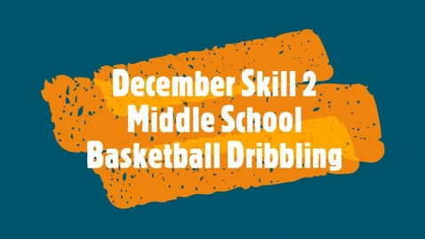 Thumbnail for entry December Skill 2 - Middle School.mp4