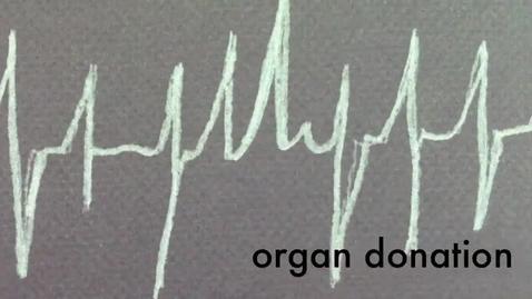 Thumbnail for entry Organ Donation