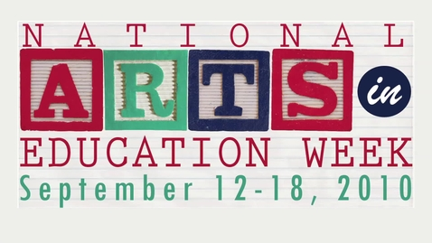 Thumbnail for entry National Arts in Education Week