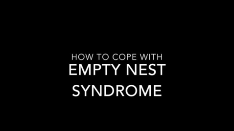 Thumbnail for entry HDF 307-Parent Training Video-Empty Nest Syndrome