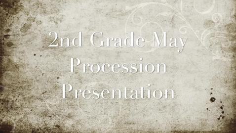 Thumbnail for entry 2nd grade may procession presentation