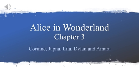 Thumbnail for entry Alice in Wonderland Chapter 3