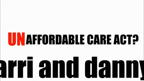 Thumbnail for entry Affordable Care Act by Danny Lombard and Matthew Barri