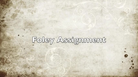 Thumbnail for entry Foley Assignment - Video Audio Production