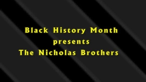 Thumbnail for entry Black History Month - The Nicholas Brothers
