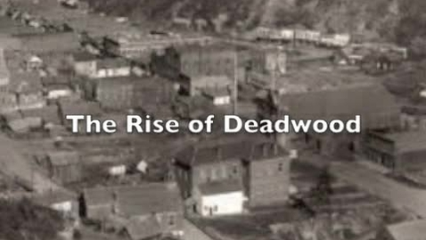 Thumbnail for entry The Rise of Deadwood