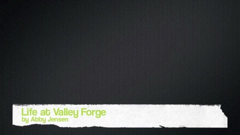 Thumbnail for entry Life at Valley Forge