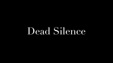 Thumbnail for entry Dead Silence
