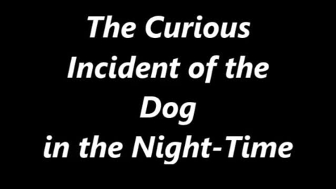 Thumbnail for entry The  Curious Incident of the Dog In the Night-time