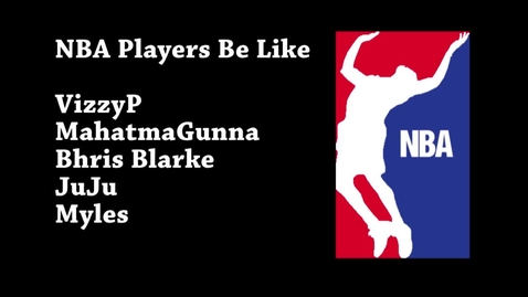 Thumbnail for entry NBA Players Be Like... - WSCN 2015/2016