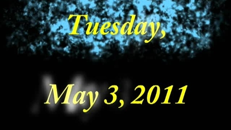 Thumbnail for entry Tuesday, May 3, 2011