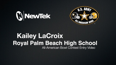 Thumbnail for entry Kailey LaCroix All-American Bowl Entry Video