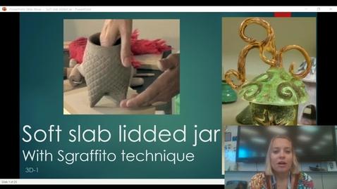 Thumbnail for entry Soft Slab Lidded Jar Project Presentation