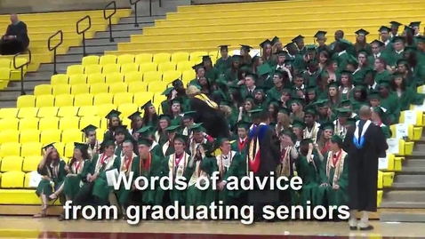 Thumbnail for entry Word of Wisdom from Graduating Seniors