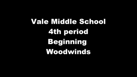 Thumbnail for entry Vale MS - 4th period - Beg. Woodwinds