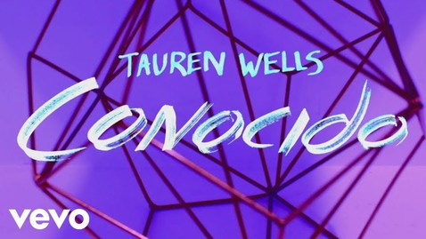 Thumbnail for entry Tauren Wells - Conocido (Official Lyric Video)