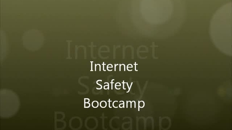 Thumbnail for entry Internet Safety Bootcamp