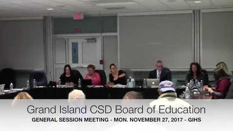 Thumbnail for entry Grand Island CSD Board of Education 11-27-2017