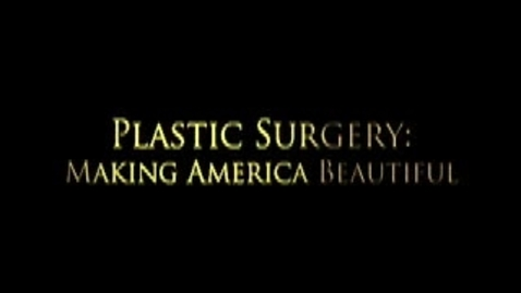 Thumbnail for entry Plastic Surgery