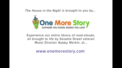 Thumbnail for entry The House in the Night by Susan Marie Swanson read aloud, from One More Story