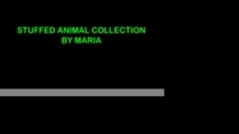 Thumbnail for entry Maria's Stuffed Animals