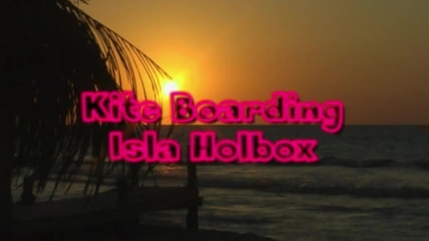 Thumbnail for entry Kiteboarding Off Holbox