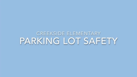 Thumbnail for entry Parking Lot Safety-slow morning drop off