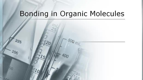 Thumbnail for entry Bonding in Organic Molecules