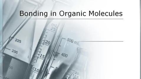 Thumbnail for entry Bonding in Organic Molecules