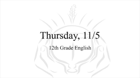 Thumbnail for entry 12th Grade Egnlish (Thursday, 11/5)