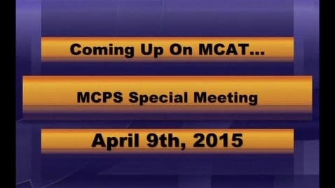 Thumbnail for entry MCPS Special Mtg Apr 9 2015